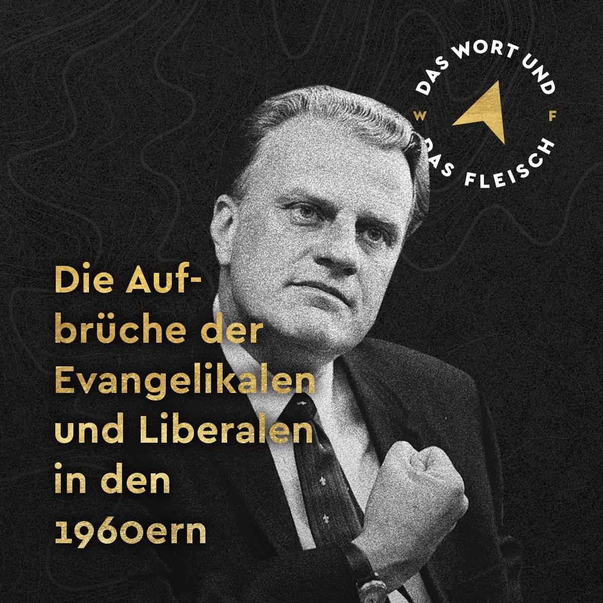 Die Aufbrüche der Evangelikalen und Liberalen in der 1960ern